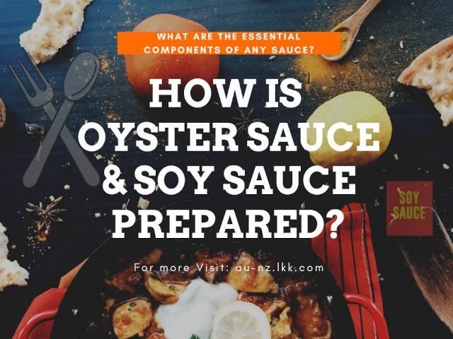 How is Oyster Sauce and Soy Sauce prepared?